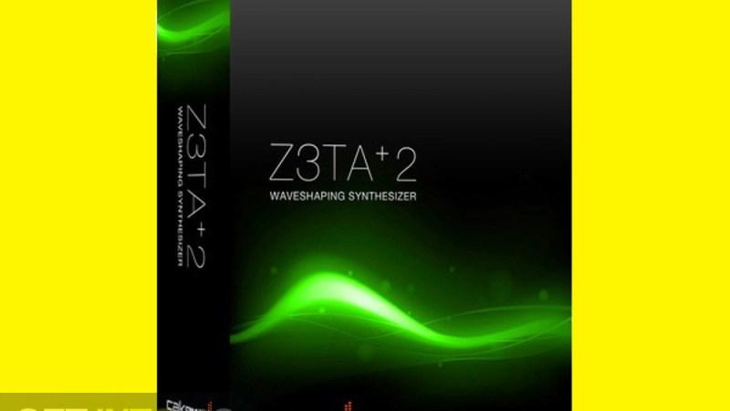 Cakewalk Z3TA+2 Crack v2.7.06.0.058 Full [Latest 2021] Download